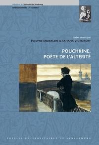 Evelyne Enderlein et Tatiana Victoroff - Pouchkine, poète de l'altérité.