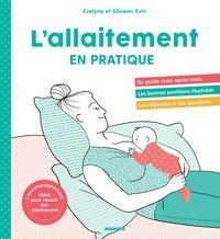 Evelyne Evin et Allowen Evin - L'allaitement en pratique - L'accompagnement idéal pour réussir son allaitement.