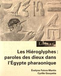 Evelyne Faivre-Martin et Cyrille Gouyette - Les hiéroglyphes : paroles des dieux dans l'Egypte pharaonique. 1 CD audio