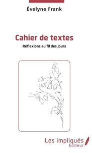 Evelyne Frank - Cahier de textes - Réflexions au fil des jours.