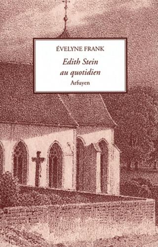 Evelyne Frank - Edith Stein au quotidien.