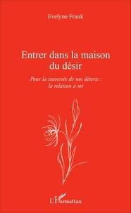 Accentsonline.fr Entrer dans la maison du désir - Pour la traversée de nos déserts : la relation à soi Image