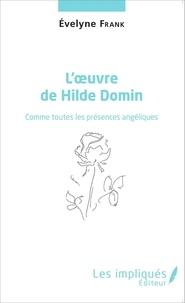 Evelyne Frank - L'oeuvre de Hilde Domin - Comme toutes les présences angéliques.