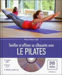 Evelyne Frugier - Tonifier et affiner sa silhouette avec le Pilates. 1 DVD