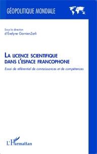 Evelyne Garnier-Zarli - La licence scientifique dans l'espace francophone - Essai de référentiel de connaissances et de compétences.