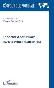 Evelyne Garnier-Zarli - Le doctorat scientifique dans le monde francophone.
