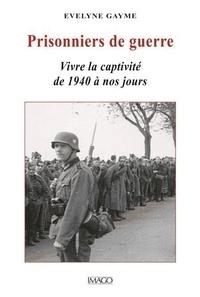 Prisonniers de guerre - Vivre la captivité de 1940 à nos jours.pdf