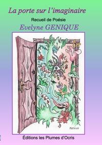 Evelyne Genique - La porte sur l'imaginaire - Recueil de poésie.