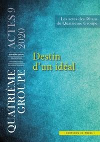 Télécharger ebook free free Destin d'un idéal  - Les Actes des 50 ans du Quatrième Groupe iBook RTF CHM (Litterature Francaise) 9782848355740