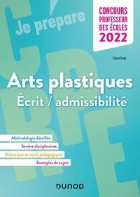 Evelyne Goupy - Concours Professeur des écoles - Arts plastiques - Ecrit/admissibilité - CRPE 2022.
