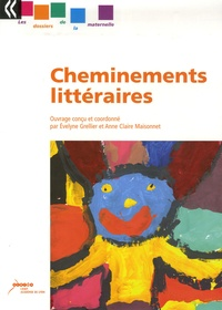 Evelyne Grellier et Anne-Claire Maisonnet - Cheminements littéraires.