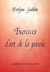 Evelyne Guilloto - Exercices d'art de la parole.