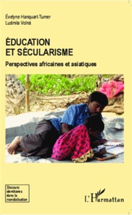 Evelyne Hanquart-Turner - Education et sécularisme - Perspectives africaines et asiatiques.