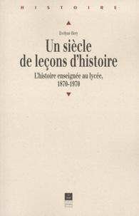 Cjtaboo.be UN SIECLE DE LECONS D'HISTOIRE. L'histoire enseignée au lycée, 1870-1970 Image