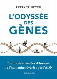 Evelyne Heyer - L'odyssée des gènes.