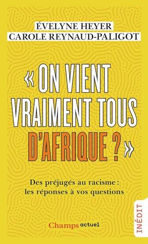"""""""On vient vraiment tous d'Afrique ?"""". Des préjugés au racisme : les réponses à vos questions"""