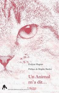 Evelyne Hugues - Un animal m'a dit….
