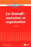 Evelyne Jardin - Le travail : mutation et organisation.