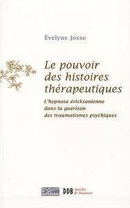 Le pouvoir des histoires thérapeutiques - Lhypnose éricksonienne dans la guérison des traumatismes psychiques.pdf
