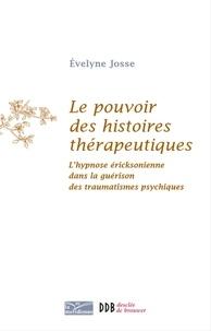 Evelyne Josse - Le pouvoir des histoires thérapeutiques.