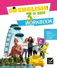 Evelyne Ledru-Germain et Célia Dagois - Anglais 3e Cycle 4 A2>B1 So English! - Workbook.