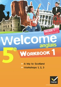 Evelyne Ledru-Germain et Nathalie Hollinka-Rousselle - Anglais 5e Palier 1 Niveaux A1/A2 Welcome - Pack 2 volumes : Workbook 1 & 2.