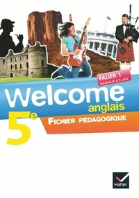 Anglais 5e Palier 1 Niveaux A1+/A2 Welcome - Fichier pédagogique.pdf