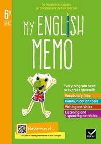 Evelyne Ledru-Germain - Anglais 6e A1-A2 My english memo - Cahier de l'élève.