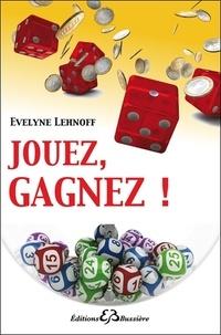 Evelyne Lehnoff - Jouez, gagnez !.