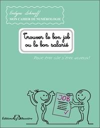 Evelyne Lehnoff - Trouver le bon job ou le bon salarié - Pour être sûr d'être heureux !.