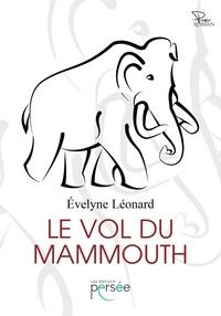 Evelyne Leonard - Le vol du mammouth.