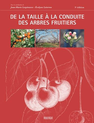 De la taille à la conduite des arbres fruitiers 3e édition