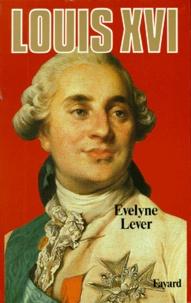 Evelyne Lever - Louis XVI.
