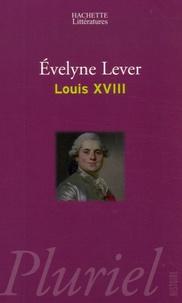 Evelyne Lever - Louis XVIII.