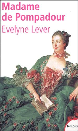 Evelyne Lever - Madame de Pompadour.