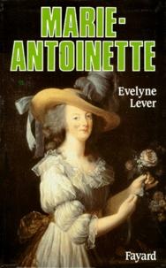 Evelyne Lever - Marie-Antoinette.