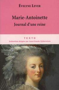 Evelyne Lever - Marie-Antoinette - Journal d'une reine.