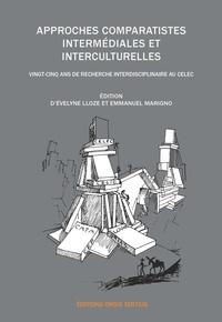 Evelyne Lloze et Emmanuel Marigno - Approches comparatistes intermédiales et interculturelles - Vingt-cinq ans de recherche interdisciplinaire au CELEC.