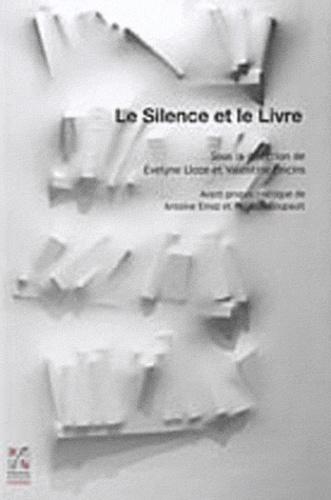 Evelyne Lloze et Valentine Oncins - Le Silence et le Livre.