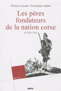 Evelyne Luciani et Dominique Taddei - Les pères fondateurs de la nation corse (1729-1733).