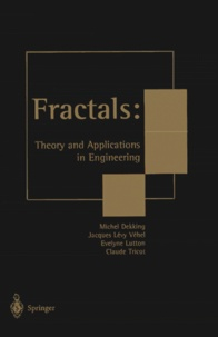 Evelyne Lutton et Claude Tricot - FRACTALS : THEORY AND APPLICATIONS IN ENGINEERING.