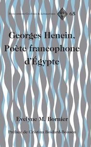 Evelyne M. Bornier - Georges Henein, Poète francophone d'Égypte - Préface de Cristina Boidard-Boisson.