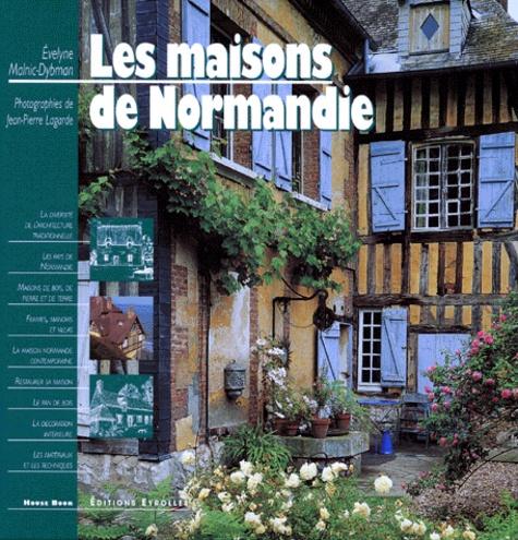 Evelyne Malnic-Dybman - Les maisons de Normandie.