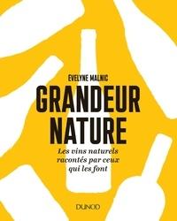 Evelyne Malnic - Grandeur nature - Les vins naturels racontés par ceux qui les font.