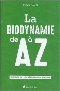 Evelyne Malnic - La biodynamie de A à Z.