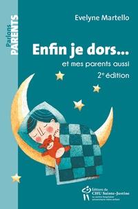 Evelyne Martello - Enfin je dors... et mes parents aussi.