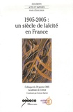 Evelyne Martini - 1905-2005 : un siècle de laïcité en France.