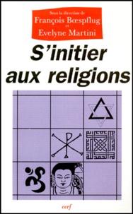 Evelyne Martini et  Collectif - S'initier aux religions - Une expérience de formation continue dans l'enseignement public (1995-1999).