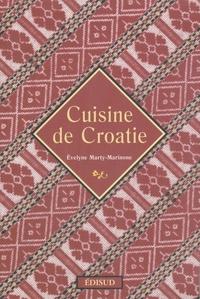 Evelyne Marty-Marinone - Cuisine de Croatie.