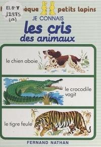 Evelyne Mathiaud et Yvon Le Gall - Je connais les cris des animaux.